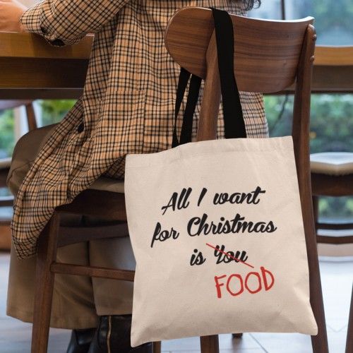 "Medžiaginis maišelis ""All I want for christmas is FOOD"""